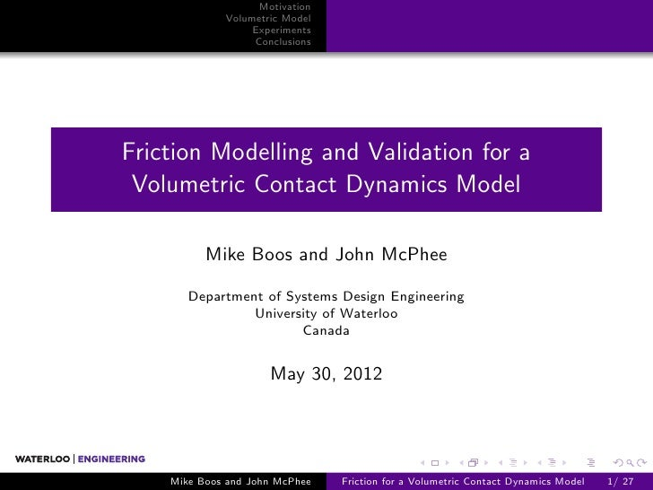 Motivation             Volumetric Model                  Experiments                  ConclusionsFriction Modelling and Va...