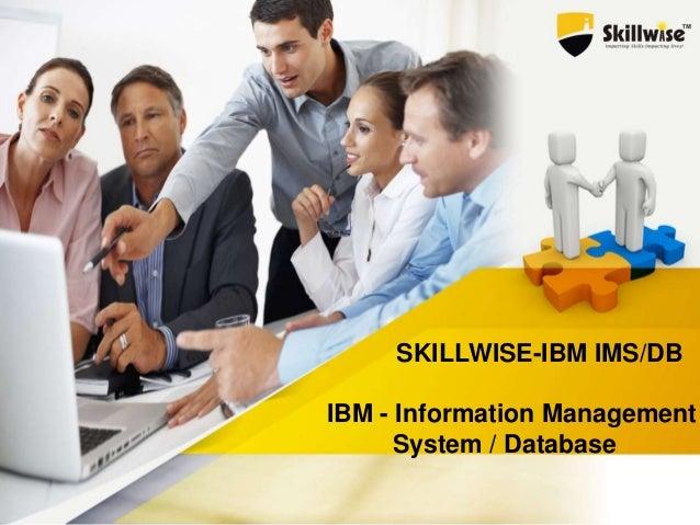 SKILLWISE-IBM IMS/DB IBM - Information Management System / Database