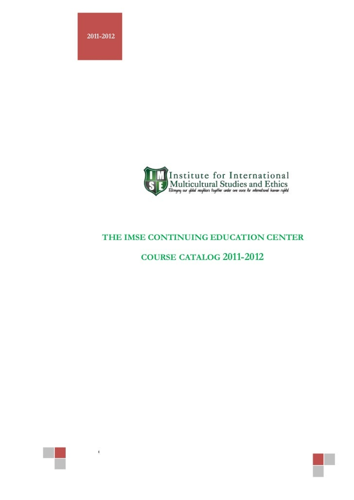 2011-2012     THE IMSE CONTINUING EDUCATION CENTER                   COURSE CATALOG 2011-2012   eonline.org | Confidential