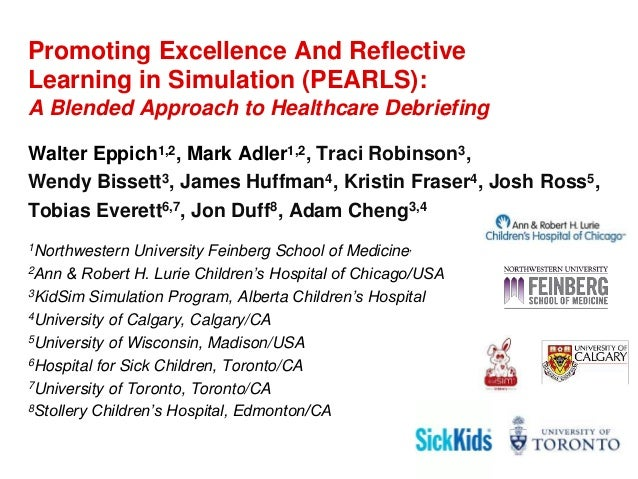 Promoting Excellence And Reflective Learning in Simulation (PEARLS): A Blended Approach to Healthcare Debriefing Walter Ep...