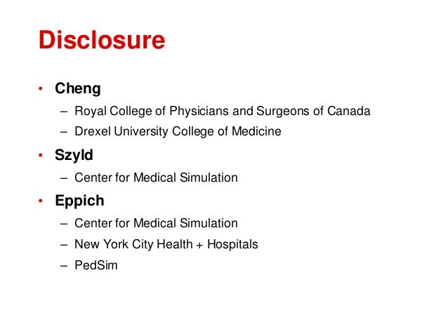 Disclosure • Cheng – Royal College of Physicians and Surgeons of Canada – Drexel University College of Medicine • Szyld – ...