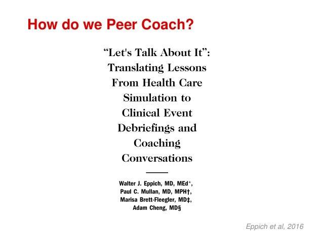 Eppich et al, 2016 How do we Peer Coach?