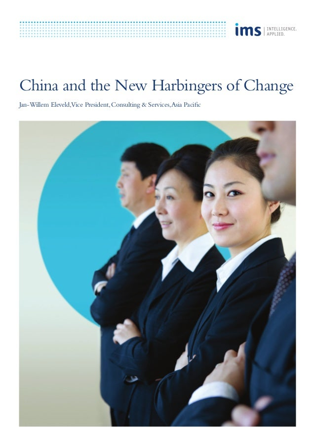 China and the New Harbingers of Change Jan-Willem Eleveld,Vice President,Consulting & Services,Asia Pacific