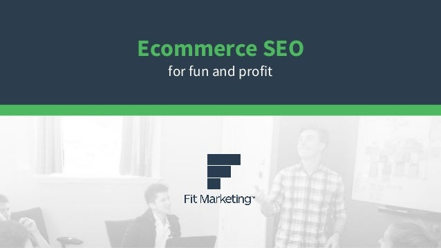 Ecommerce SEO for fun and profit