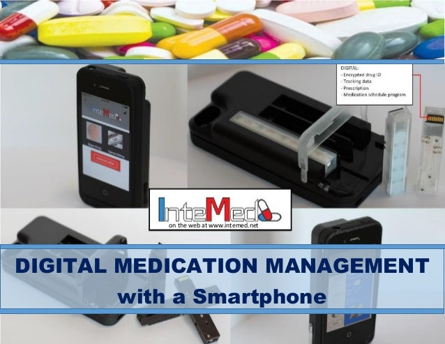 DIGITAL MEDICATION MANAGEMENT with a Smartphone on the web at www.intemed.net