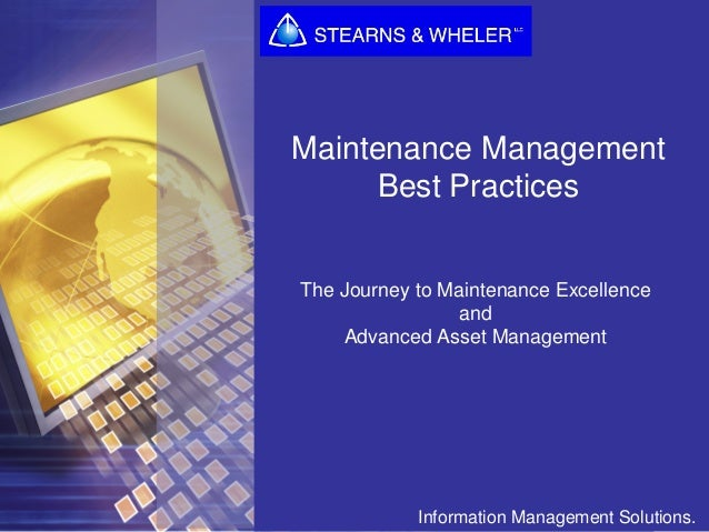 Information Management Solutions. Maintenance Management Best Practices The Journey to Maintenance Excellence and Advanced...