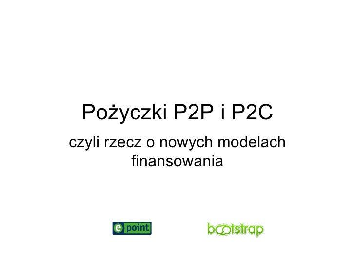 Pożyczki P2P i P2C czyli rzecz o nowych modelach finansowania