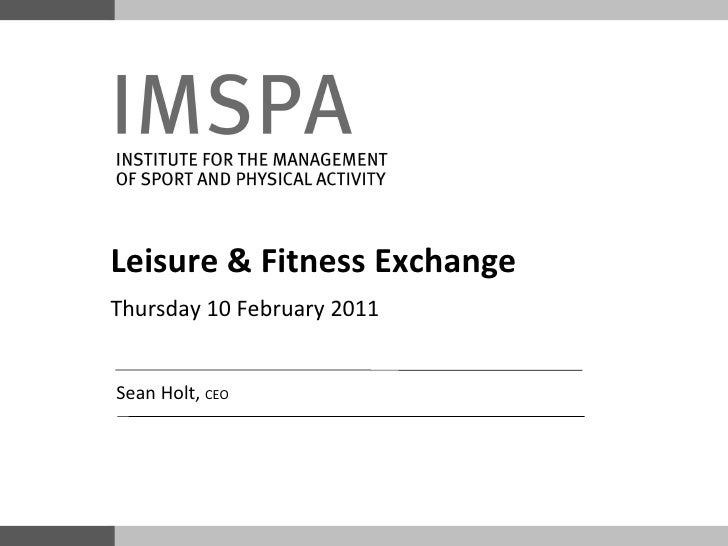 Sean Holt,  CEO Leisure & Fitness Exchange Thursday 10 February 2011