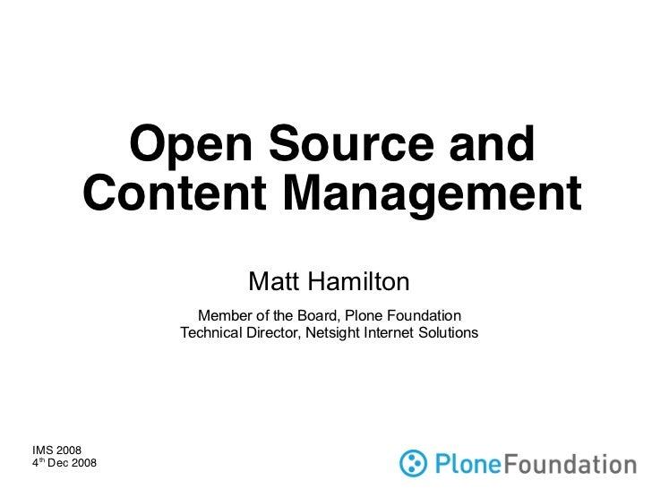 Open Source and          Content Management                          Matt Hamilton                  Member of the Board, P...