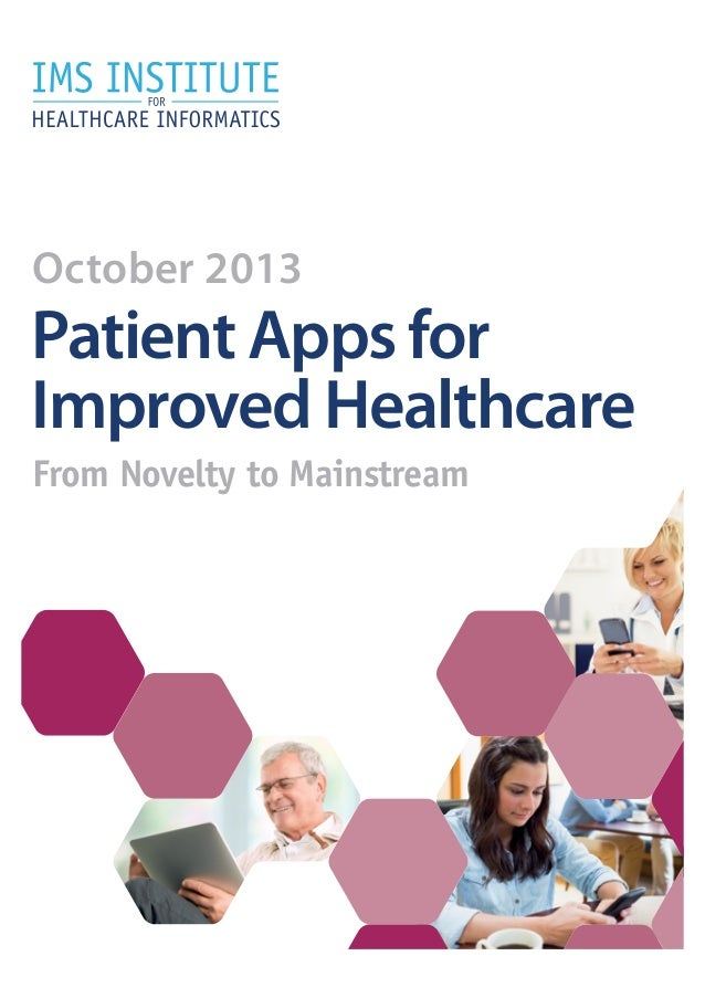 October 2013  Patient Apps for Improved Healthcare From Novelty to Mainstream