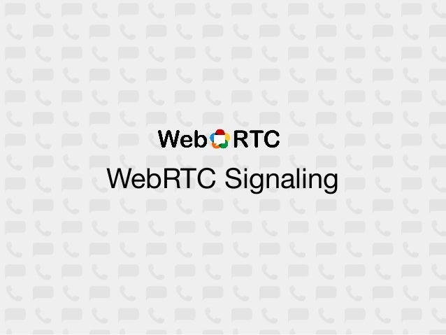 Signaling?!?       I thought WebRTC was P2P!This is a common misunderstandingWebRTC enables peer-to-peer media but the con...