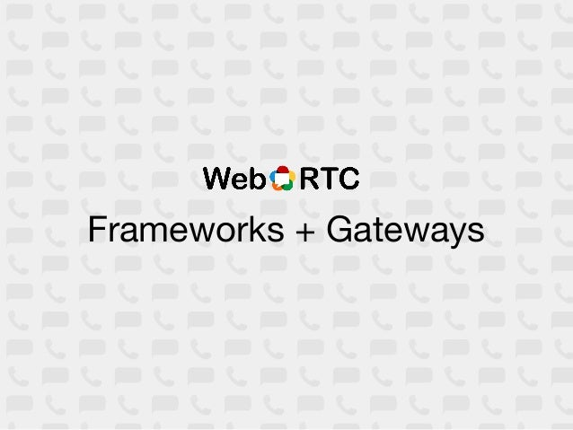 Google        WebRTC Client SDK      WebRTC Gateway              SBG                                Mobile                ...