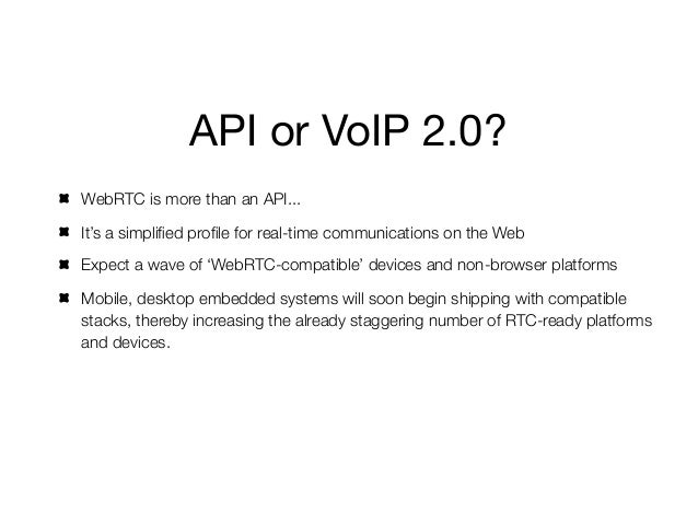 Impact of WebRTC✓ 'Calling' becomes a common feature within social networks and business  applications like Facebook, Link...