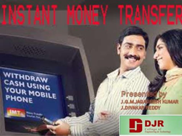 WHAT IS IMT? IMT is money transfer, made easy. It is the easiestand safest way to send money to a mobile phone, andobtain...