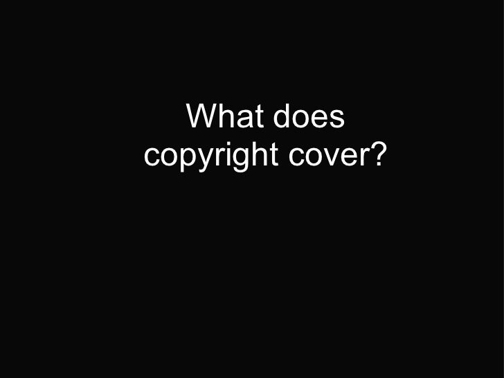 What does copyright cover?
