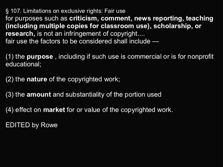 § 107. Limitations on exclusive rights: Fair use   for purposes such as  criticism, comment, news reporting, teaching (inc...