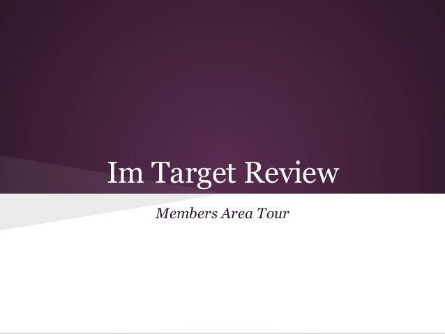 Im Target Review   Members Area Tour