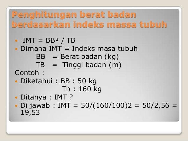 Berapa idealnya perbandingan berat/tinggi badan?