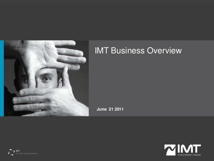 IMT Business Overview<br />June  21 2011<br />
