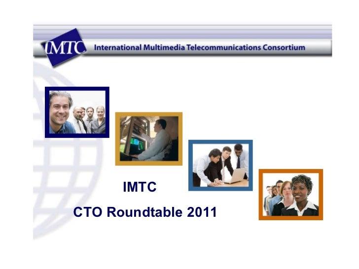 IMTC  CTO Roundtable 2011