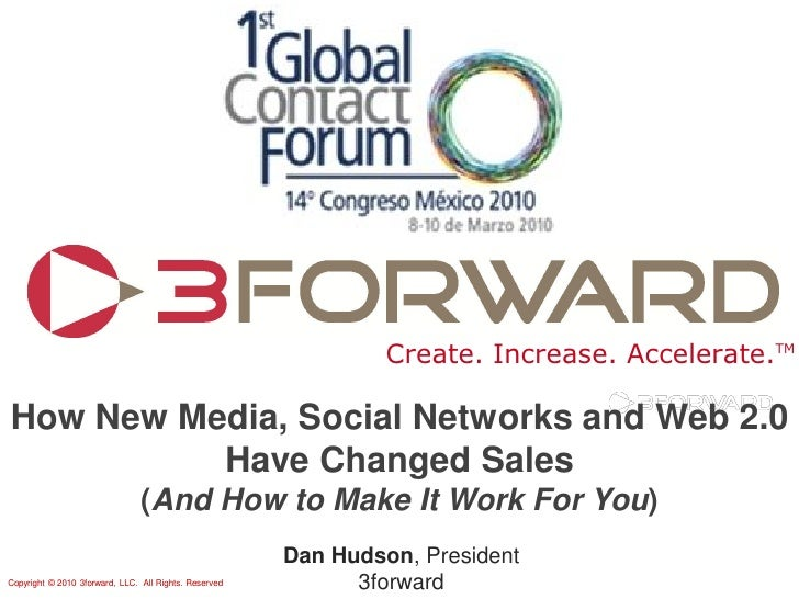 Create. Increase. Accelerate.TM  How New Media, Social Networks and Web 2.0           Have Changed Sales                  ...