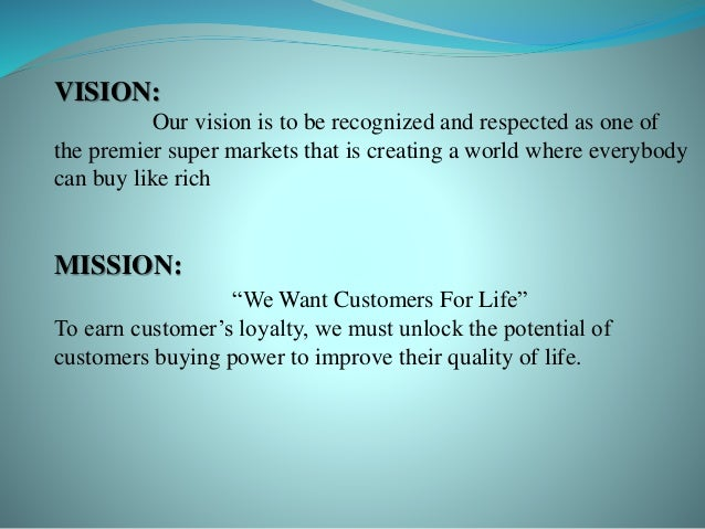 mission and vision statement of imtiaz super market Goals and objectives of power supermarkets analyze the goals and objectives using the mission statement ways to craft relevant and motivating mission, vision.