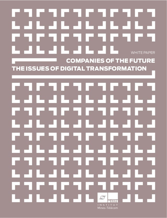 COMPANIES OF THE FUTURE THE ISSUES OF DIGITAL TRANSFORMATION WHITE PAPER