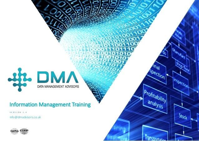 P / 1 Information Management Training V E R S I O N 1 . 4 info@dmadvisors.co.uk