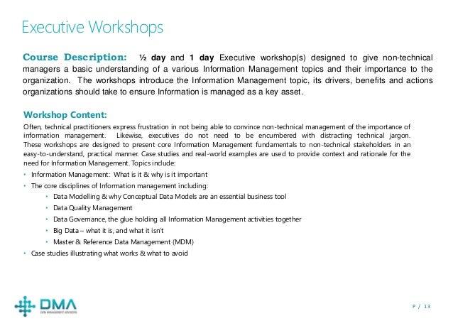 P / 1 3 Executive Workshops Course Description: ½ day and 1 day Executive workshop(s) designed to give non-technical manag...