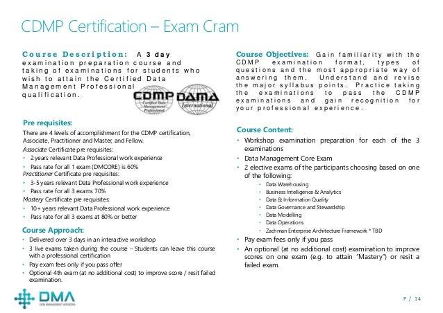 P / 1 4 CDMP Certification – Exam Cram Course Objectives: G a i n f a m i l i a r i t y w i t h t h e C D M P e x a m i n ...