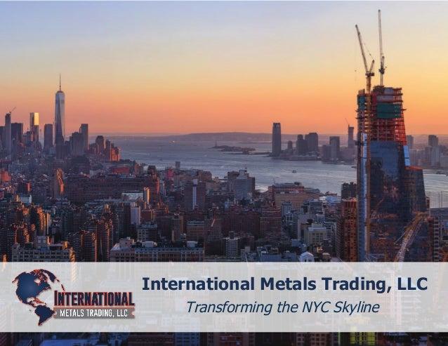 International Metals Trading, LLC Transforming the NYC Skyline