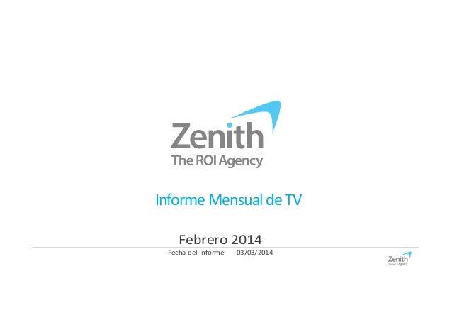 Informe Mensual de TV Febrero 2014 Fecha del Informe:  03/03/2014