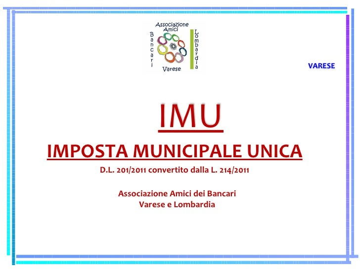 VARESE                    IMUIMPOSTA MUNICIPALE UNICA    D.L. 201/2011 convertito dalla L. 214/2011         Associazione A...