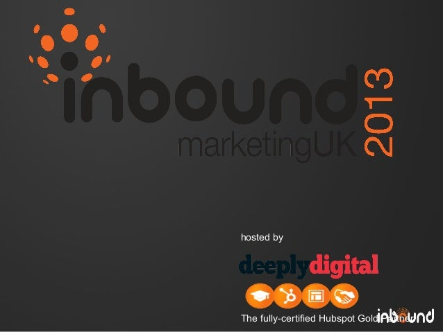 hosted by  The fully-certified Hubspot Gold Partner