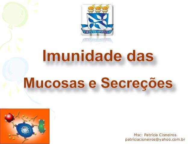 Msc: Patrícia Cisneiros patríciacisneiros@yahoo.com.br