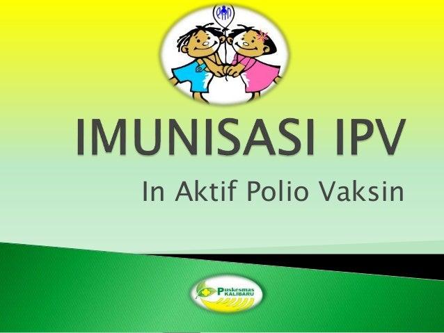 In Aktif Polio Vaksin