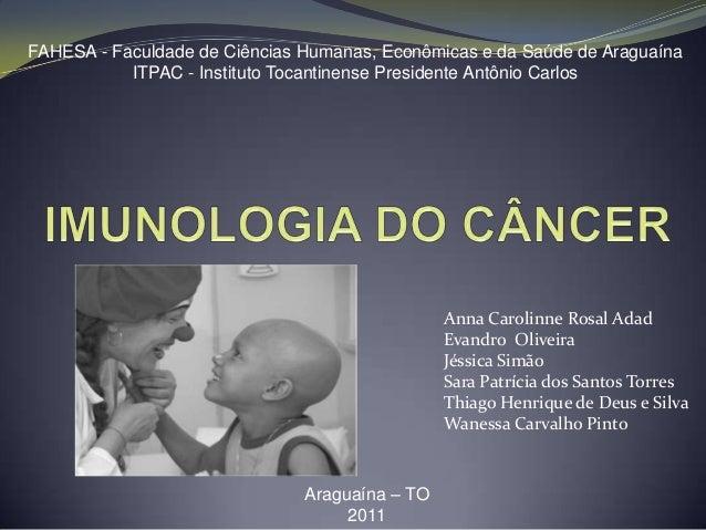 FAHESA - Faculdade de Ciências Humanas, Econômicas e da Saúde de Araguaína           ITPAC - Instituto Tocantinense Presid...