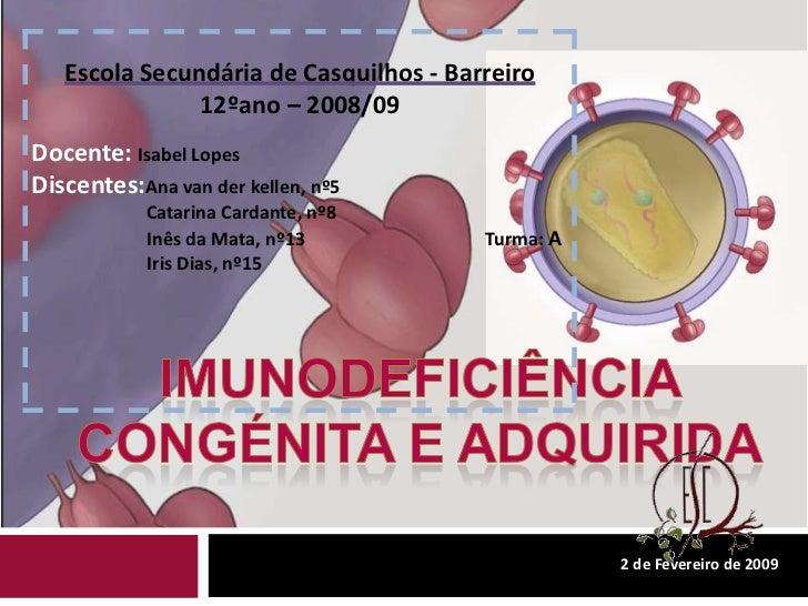 2 de Fevereiro de 2009<br />Imunodeficiência congénita e adquirida<br />