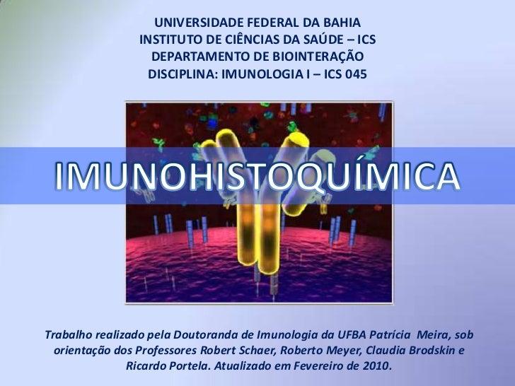 UNIVERSIDADE FEDERAL DA BAHIA INSTITUTO DE CIÊNCIAS DA SAÚDE – ICSDEPARTAMENTO DE BIOINTERAÇÃODISCIPLINA: IMUNOLOGIA I – I...