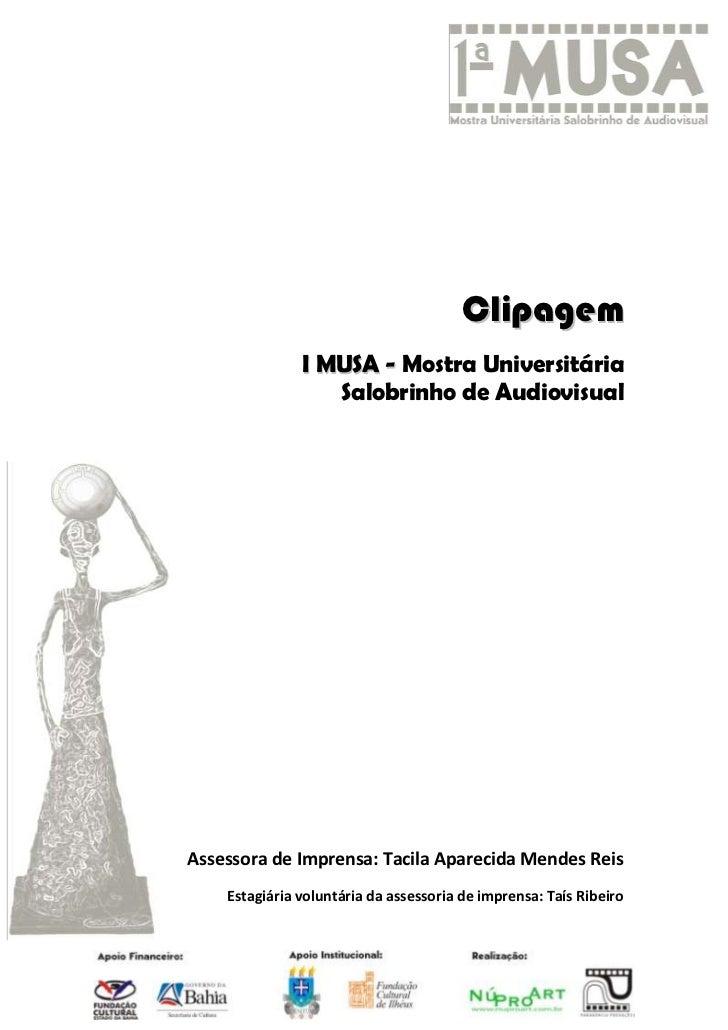 Clipagem               I MUSA - Mostra Universitária                  Salobrinho de AudiovisualAssessora de Imprensa: Taci...