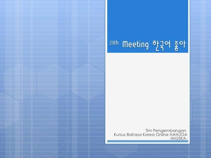 Tim Pengembangan  Kursus Bahasa Korea Online HANJOA -IMUSKA-