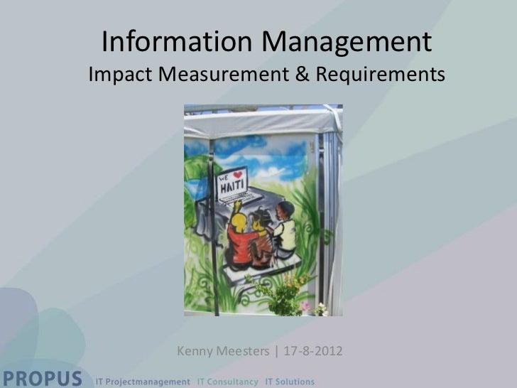 Information ManagementImpact Measurement & Requirements        Kenny Meesters | 17-8-2012
