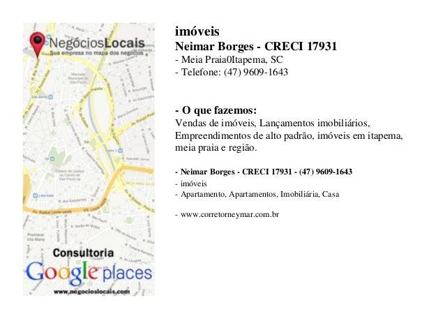 imóveis Neimar Borges - CRECI 17931 - Meia Praia0Itapema, SC - Telefone: (47) 9609-1643 - O que fazemos: Vendas de imóveis...