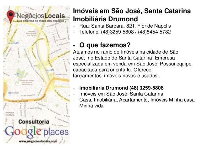 Imóveis em São José, Santa Catarina Imobiliária Drumond - Rua: Santa Barbara, 821, Flor de Napolis - Telefone: (48)3259-58...