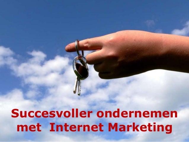 Succesvoller ondernemenmet Internet Marketing