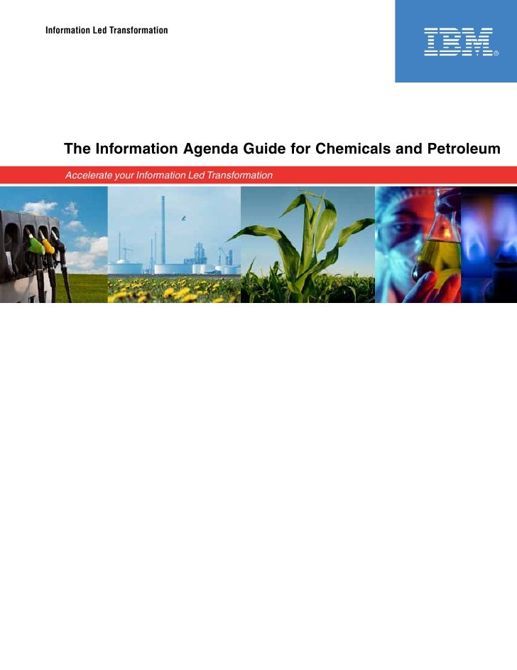 Information Led Transformation         The Information Agenda Guide for Chemicals and Petroleum     Accelerate your Inform...