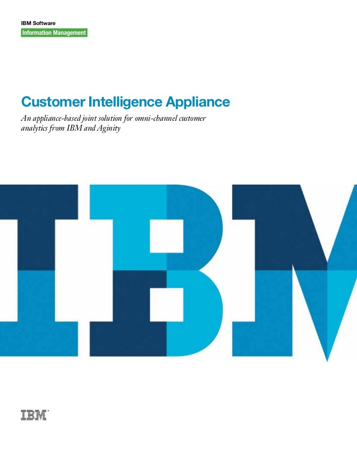 IBM SoftwareCustomer Intelligence ApplianceAn appliance-based joint solution for omni-channel customeranalytics from IBM a...