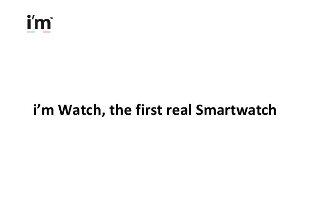 i'm Watch,thefirstrealSmartwatch