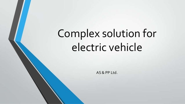 Complex solution for electric vehicle AS & PP Ltd.