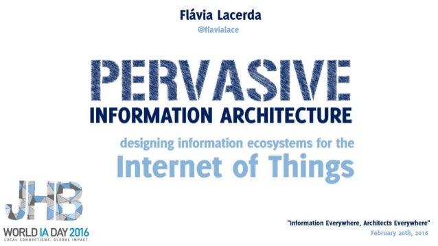 WIAD 2016 Joburg: Pervasive Information Architecture